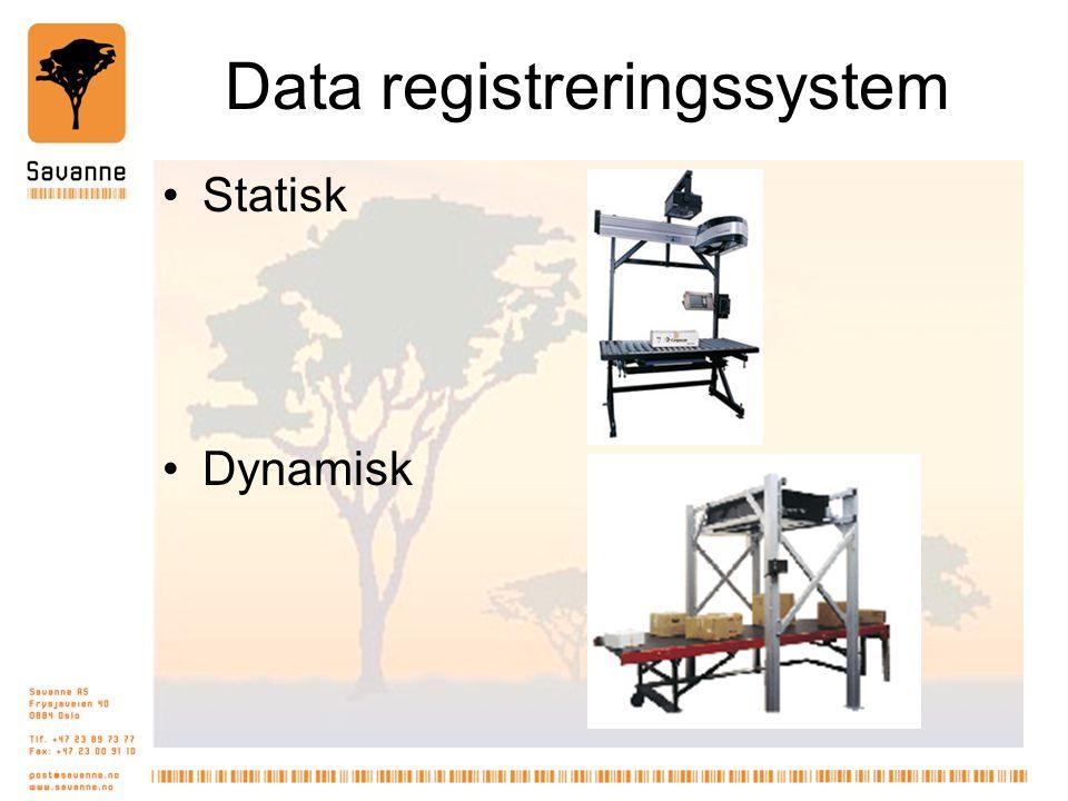 Data registreringssystem •Statisk •Dynamisk