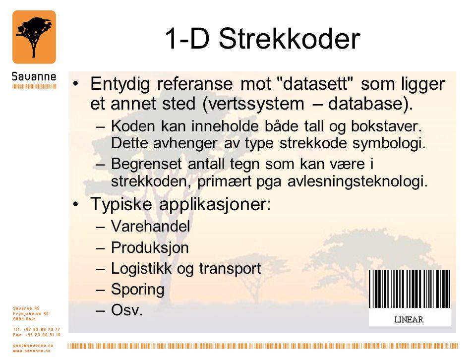 1-D Strekkoder •Entydig referanse mot datasett som ligger et annet sted (vertssystem – database).