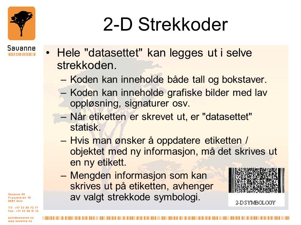 2-D Strekkoder •Hele datasettet kan legges ut i selve strekkoden.