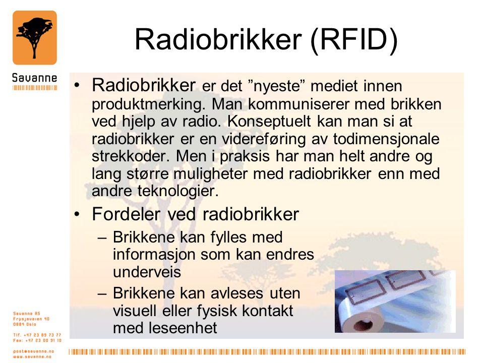 """Radiobrikker (RFID) •Radiobrikker er det """"nyeste"""" mediet innen produktmerking. Man kommuniserer med brikken ved hjelp av radio. Konseptuelt kan man si"""