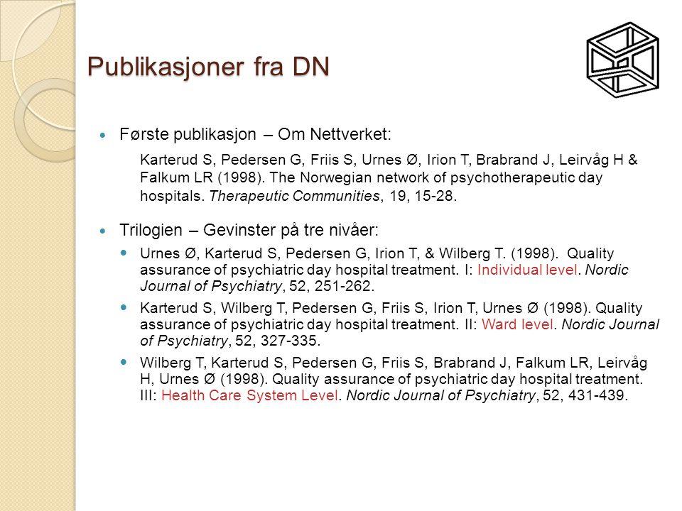 Publikasjoner fra DN  Første publikasjon – Om Nettverket: Karterud S, Pedersen G, Friis S, Urnes Ø, Irion T, Brabrand J, Leirvåg H & Falkum LR (1998)