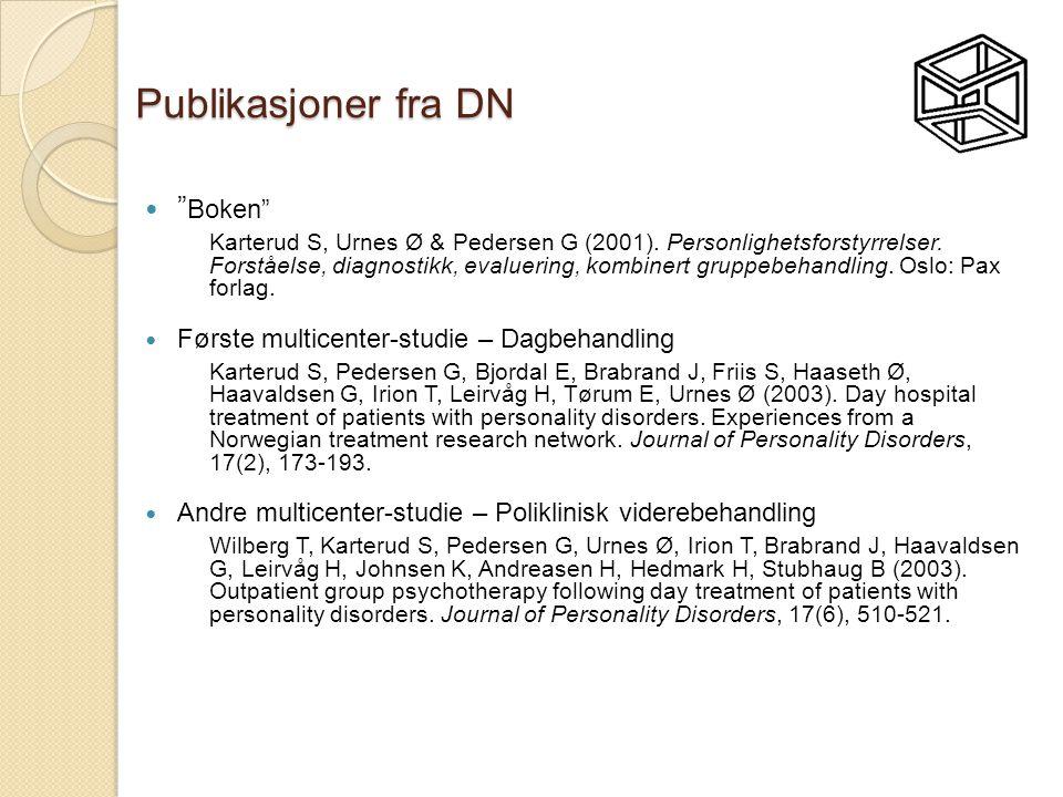 """Publikasjoner fra DN  """" Boken"""" Karterud S, Urnes Ø & Pedersen G (2001). Personlighetsforstyrrelser. Forståelse, diagnostikk, evaluering, kombinert gr"""