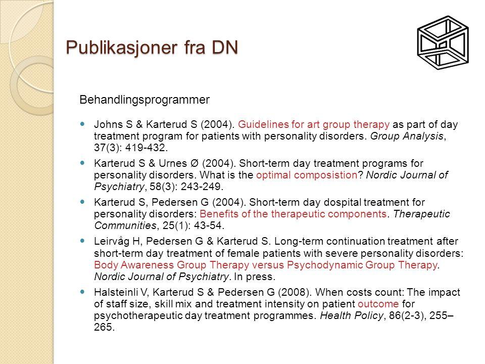 Publikasjoner fra DN Behandlingsprogrammer  Johns S & Karterud S (2004). Guidelines for art group therapy as part of day treatment program for patien