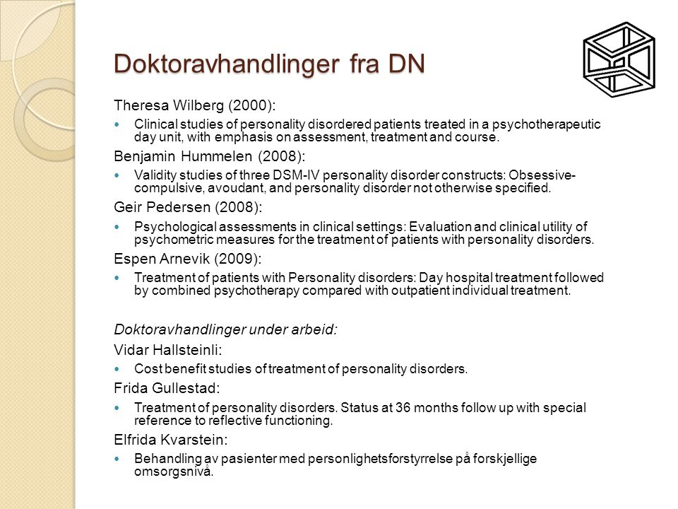 Doktoravhandlinger fra DN Theresa Wilberg (2000):  Clinical studies of personality disordered patients treated in a psychotherapeutic day unit, with