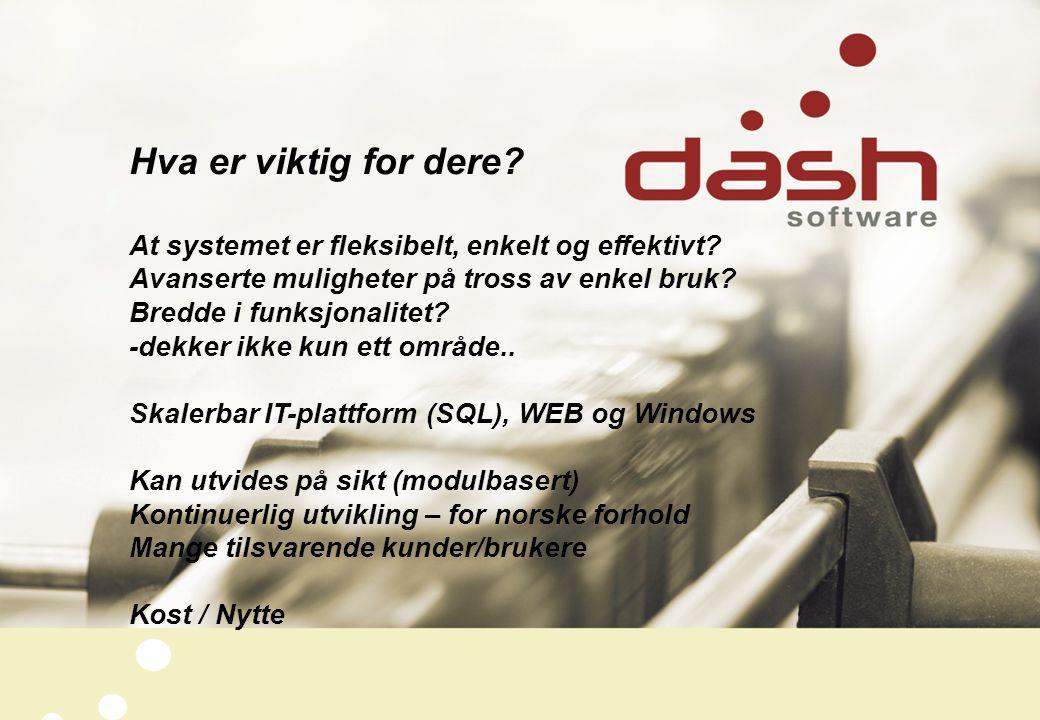 Hva er viktig for dere? At systemet er fleksibelt, enkelt og effektivt? Avanserte muligheter på tross av enkel bruk? Bredde i funksjonalitet? -dekker