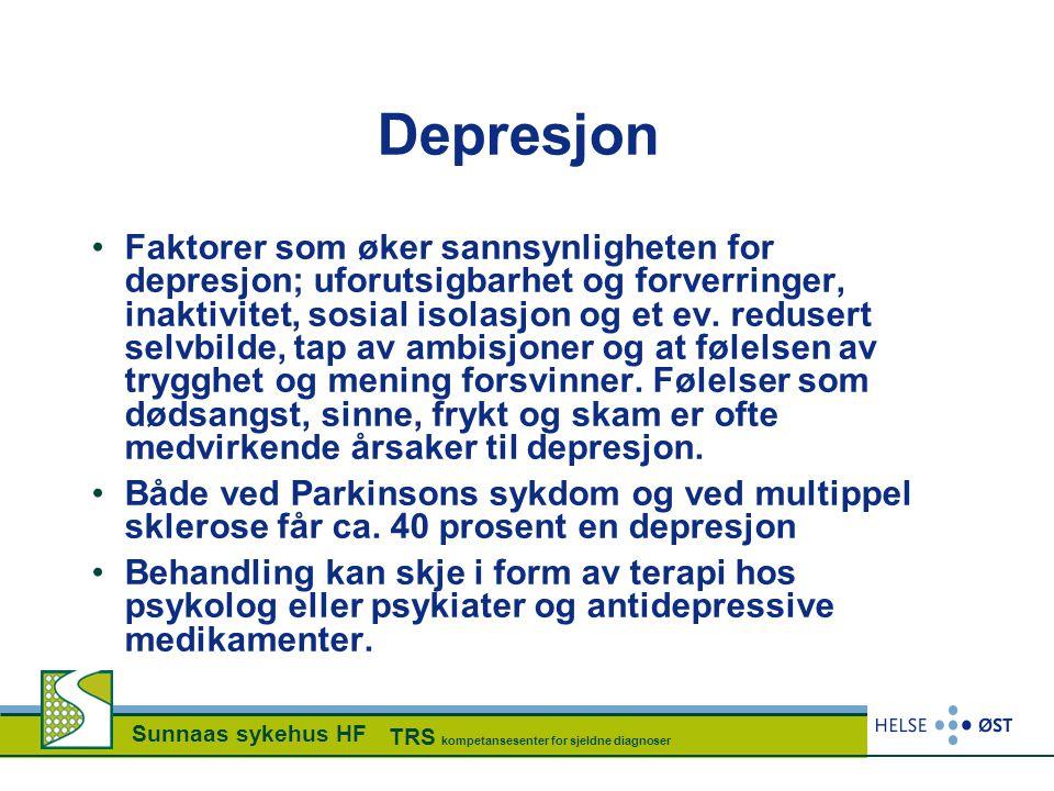 Sunnaas sykehus HF TRS kompetansesenter for sjeldne diagnoser Depresjon •Faktorer som øker sannsynligheten for depresjon; uforutsigbarhet og forverrin
