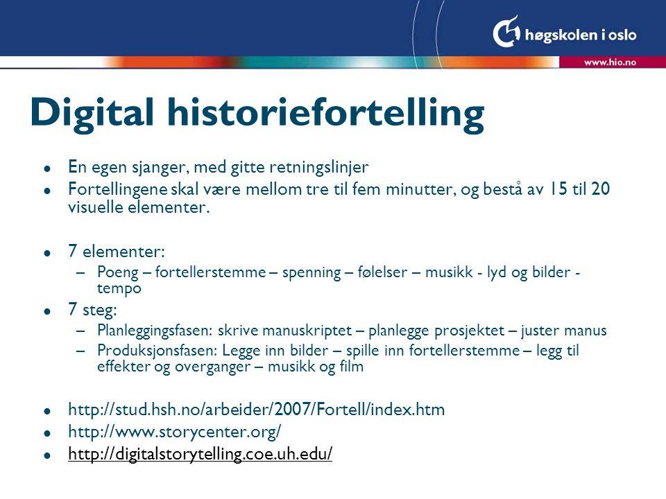 Digital historiefortelling l En egen sjanger, med gitte retningslinjer l Fortellingene skal være mellom tre til fem minutter, og bestå av 15 til 20 vi