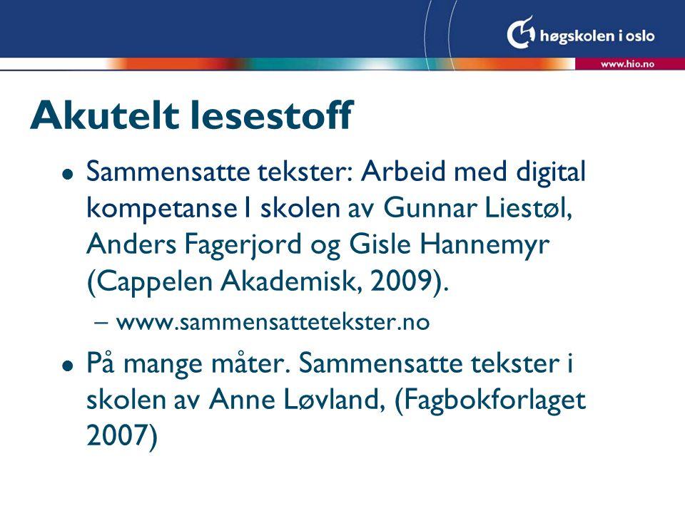 Akutelt lesestoff l Sammensatte tekster: Arbeid med digital kompetanse I skolen av Gunnar Liestøl, Anders Fagerjord og Gisle Hannemyr (Cappelen Akadem