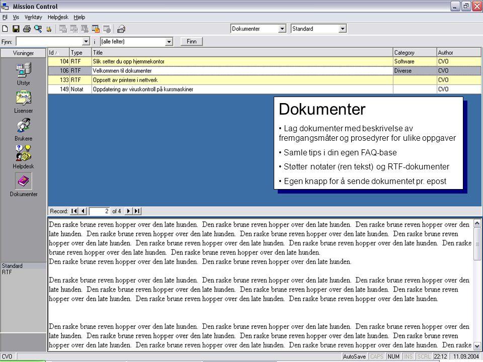Dokumenter • Lag dokumenter med beskrivelse av fremgangsmåter og prosedyrer for ulike oppgaver • Samle tips i din egen FAQ-base • Støtter notater (ren