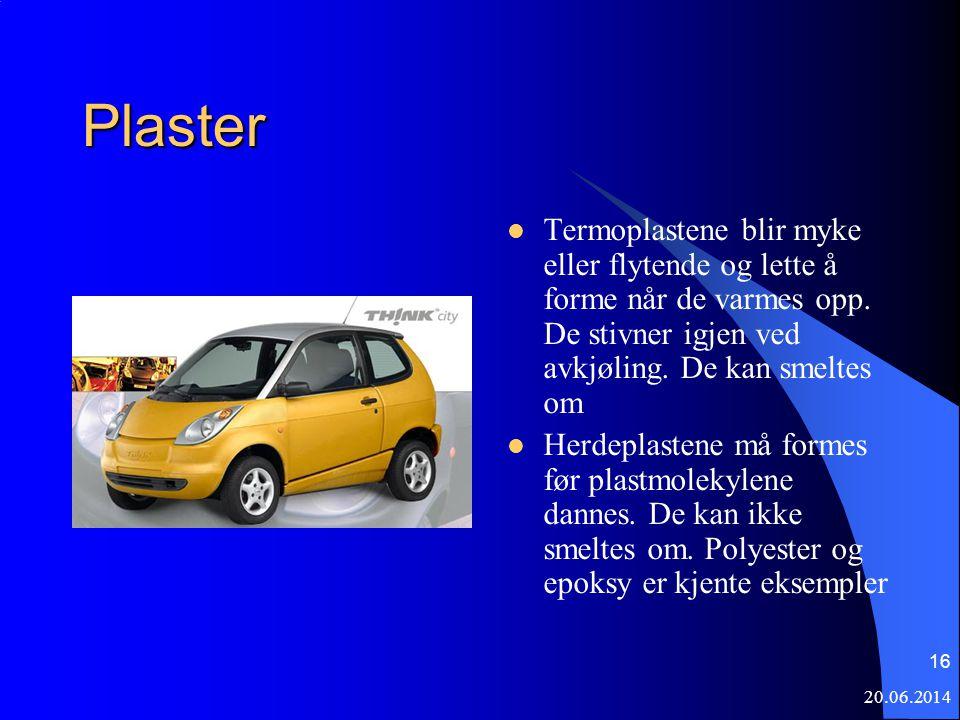 20.06.2014 16 Plaster  Termoplastene blir myke eller flytende og lette å forme når de varmes opp. De stivner igjen ved avkjøling. De kan smeltes om 