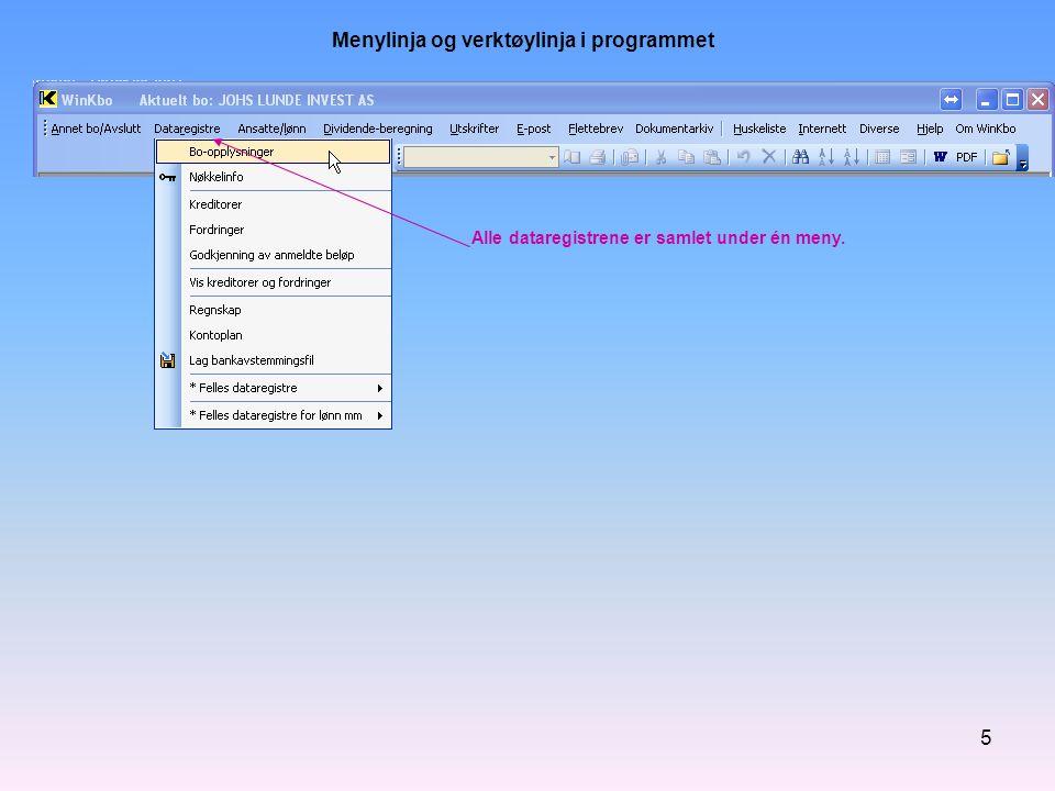 6 Menylinja og verktøylinja i programmet Programmet inneholder også felles registre for alle bo, som blant annet: