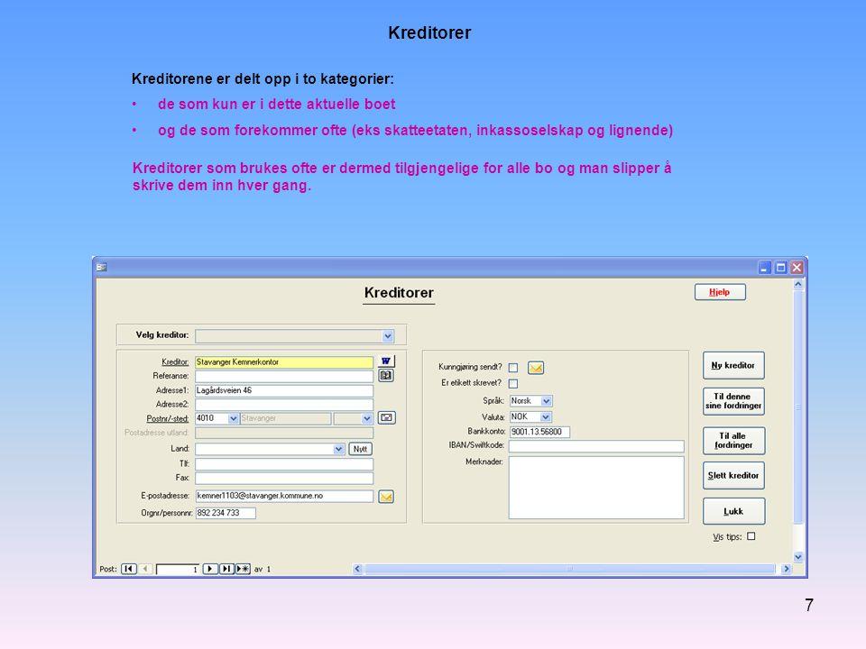 8 I dette bildet registreres alle fordringene For å bekrefte at fordringen er registrert, kan det med ett museklikk sendes ut en bekreftelse pr e-post til kreditoren.