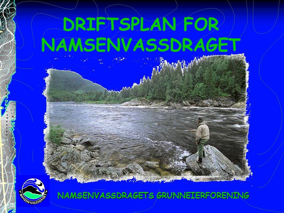 DRIFTSPLAN FOR NAMSENVASSDRAGET NAMSENVASSDRAGETS GRUNNEIERFORENING