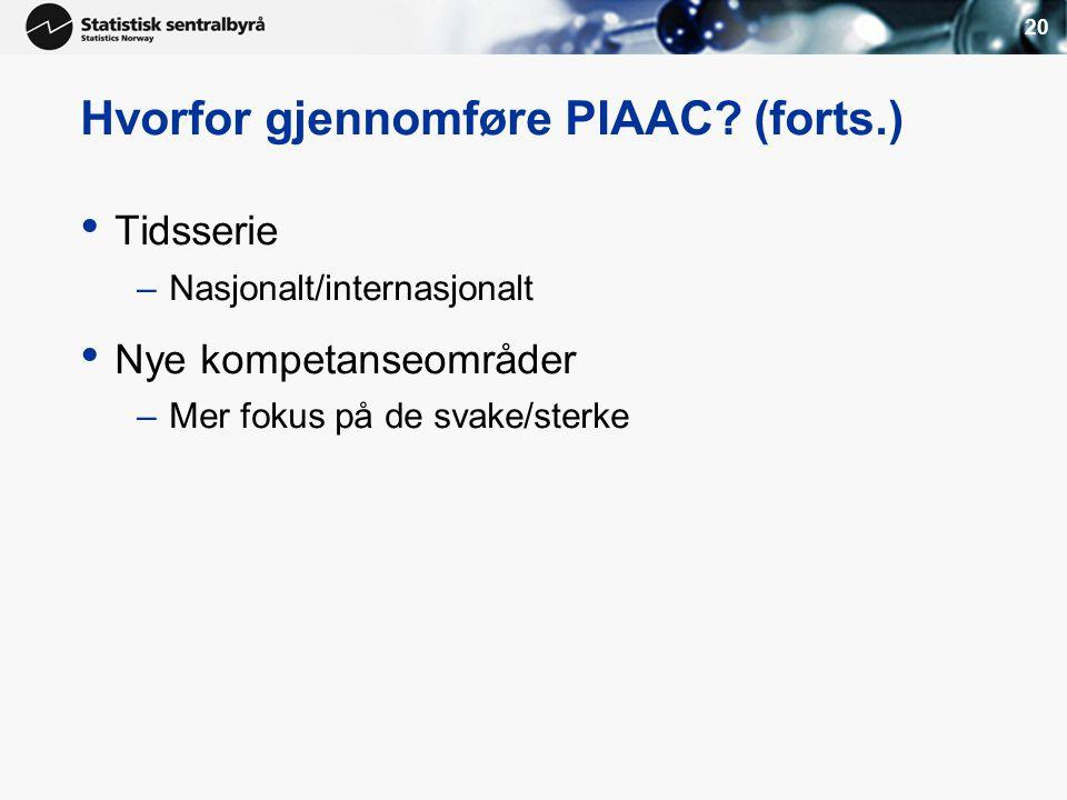 20 Hvorfor gjennomføre PIAAC.