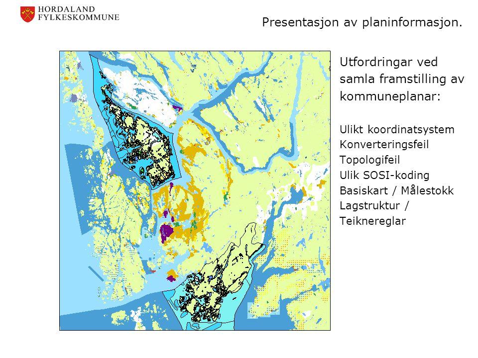 Presentasjon av planinformasjon. Utfordringar ved samla framstilling av kommuneplanar: Ulikt koordinatsystem Konverteringsfeil Topologifeil Ulik SOSI-