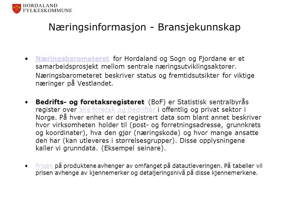 Næringsinformasjon - Bransjekunnskap •Næringsbarometeret for Hordaland og Sogn og Fjordane er et samarbeidsprosjekt mellom sentrale næringsutviklingsa