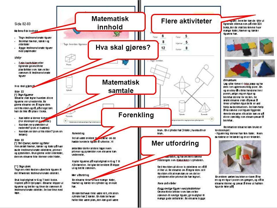 Matematisk innhold Hva skal gjøres? Matematisk samtale Forenkling Mer utfordring Flere aktiviteter