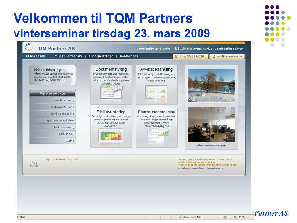 TQM Partner AS Velkommen til TQM Partners vinterseminar tirsdag 23. mars 2009