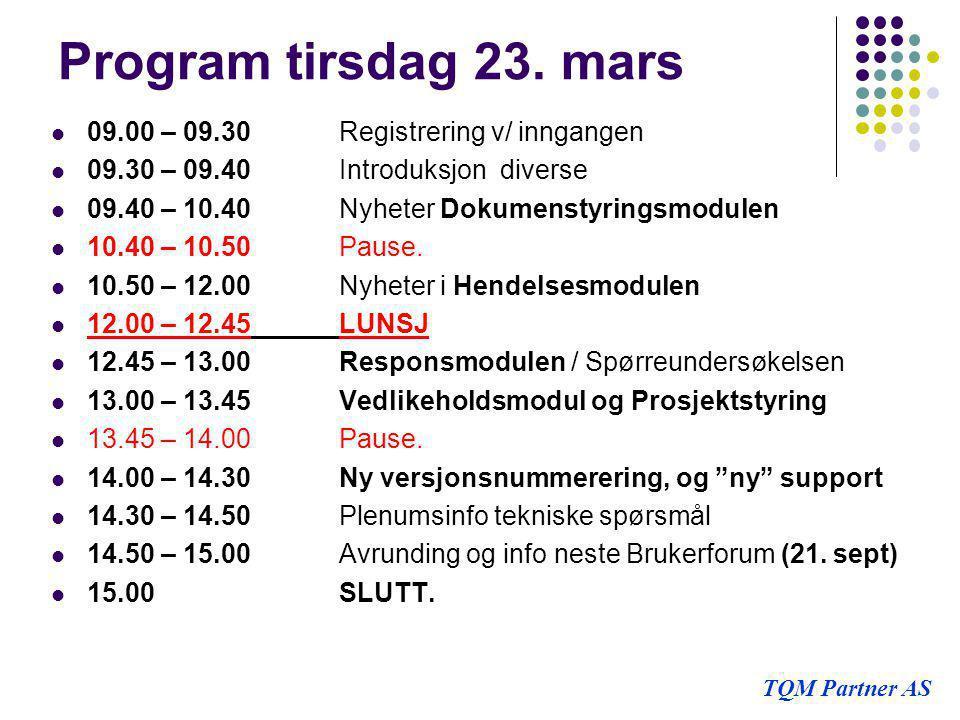 Program tirsdag 23. mars  09.00 – 09.30Registrering v/ inngangen  09.30 – 09.40Introduksjon diverse  09.40 – 10.40Nyheter Dokumenstyringsmodulen 