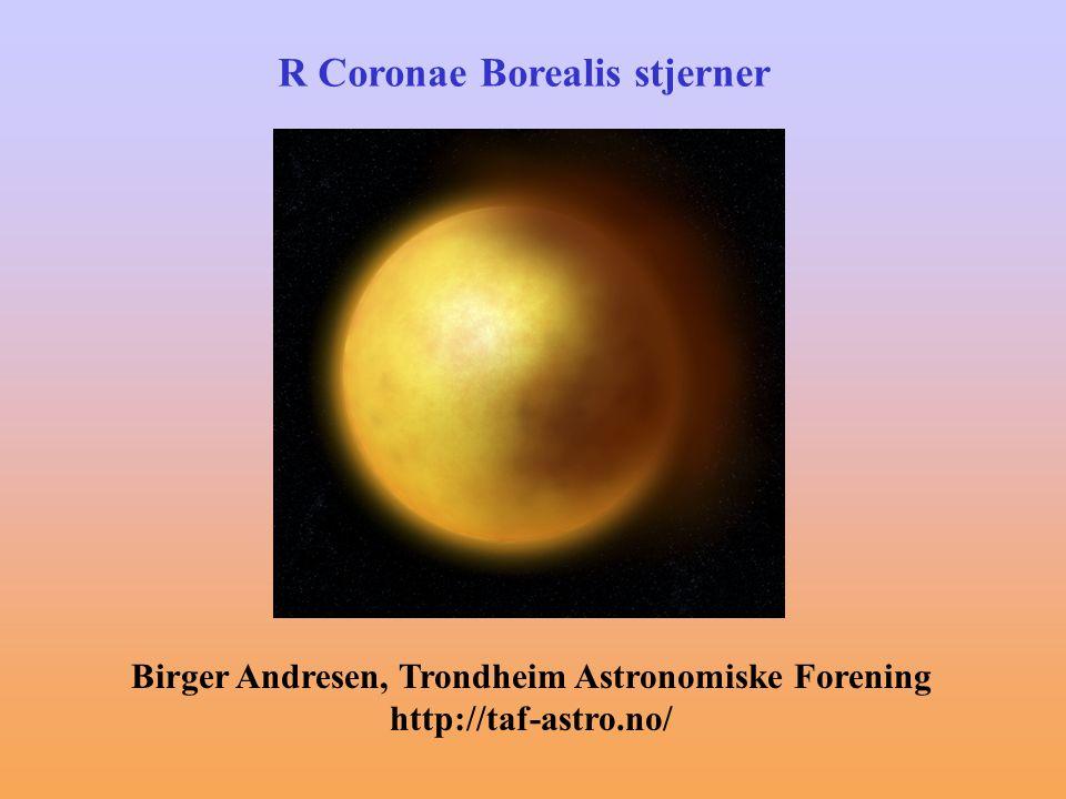 Disposisjon •Historikk •Generelt om RCB-stjerner •Lysvariasjon •Masseutsendelse og støvdannelse •Dannelse av RCB-stjerner •(Observasjon av Variable stjerner) R CrB siste 20 år Omvendt oppførsel i forhold til normalen som er økt lysstyrke i utbruddene Svært uregelmessig og kraftig lysvariasjon Favoritter blant mange observatører av variable stjerner.