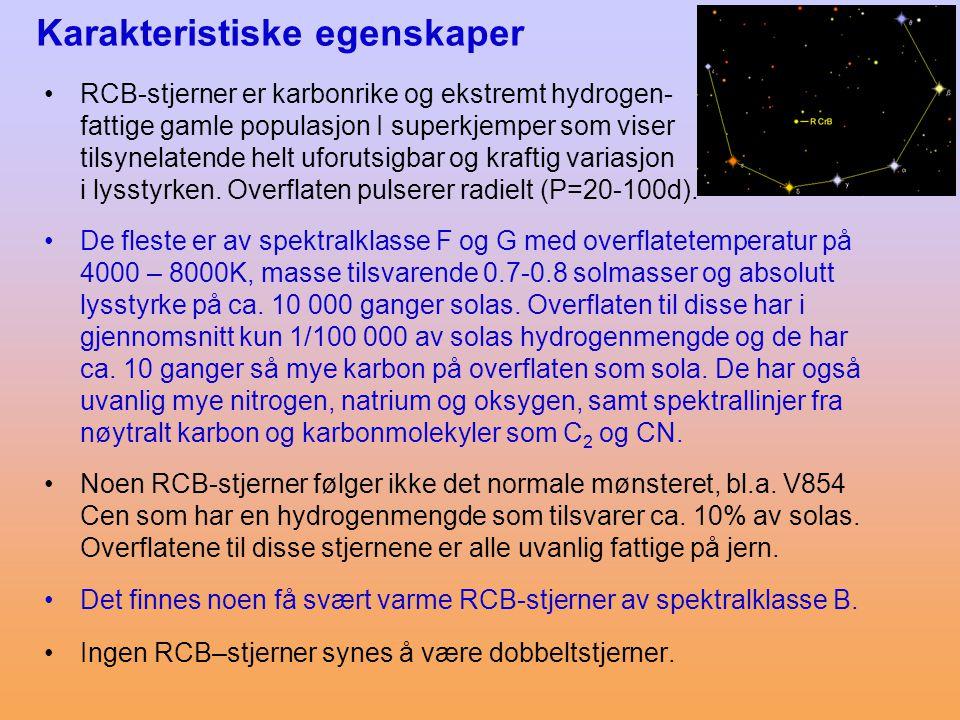 Karakteristiske egenskaper •RCB-stjerner er karbonrike og ekstremt hydrogen- fattige gamle populasjon I superkjemper som viser tilsynelatende helt ufo