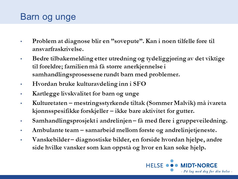Barn og unge • Problem at diagnose blir en sovepute .