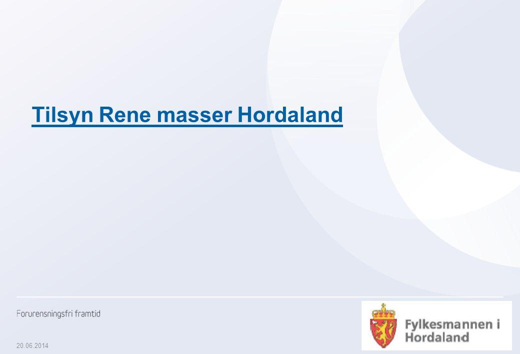 20.06.2014 Klima- og forurensningsdirektoratet (KLIF) 5 Tilsyn Rene masser Hordaland
