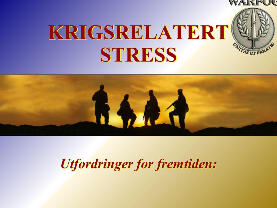 Utfordringer for fremtiden: KRIGSRELATERT STRESS