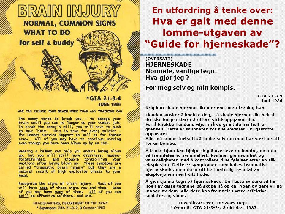 """En utfordring å tenke over: Hva er galt med denne lomme-utgaven av """"Guide for hjerneskade""""? (OVERSATT) HJERNESKADE Normale, vanlige tegn. Hva gjør jeg"""