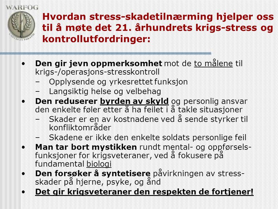 •Den gir jevn oppmerksomhet mot de to målene til krigs-/operasjons-stresskontroll –Opplysende og yrkesrettet funksjon –Langsiktig helse og velbehag •D