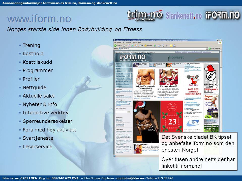 www.iform.no Norges største side innen Bodybuilding og Fitness • Trening • Kosthold osttilskudd • Programmer rofiler • Nettguide • Aktuelle sake • Nyh