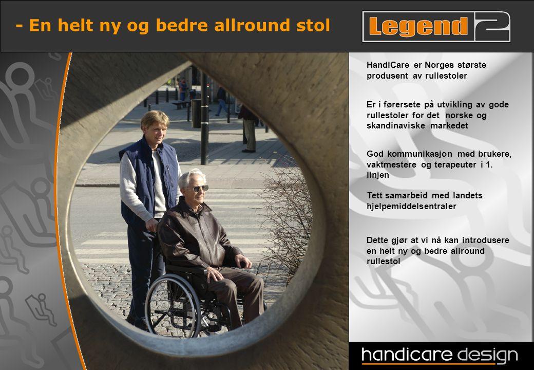 4 HandiCare er Norges største produsent av rullestoler - En helt ny og bedre allround stol Er i førersete på utvikling av gode rullestoler for det nor