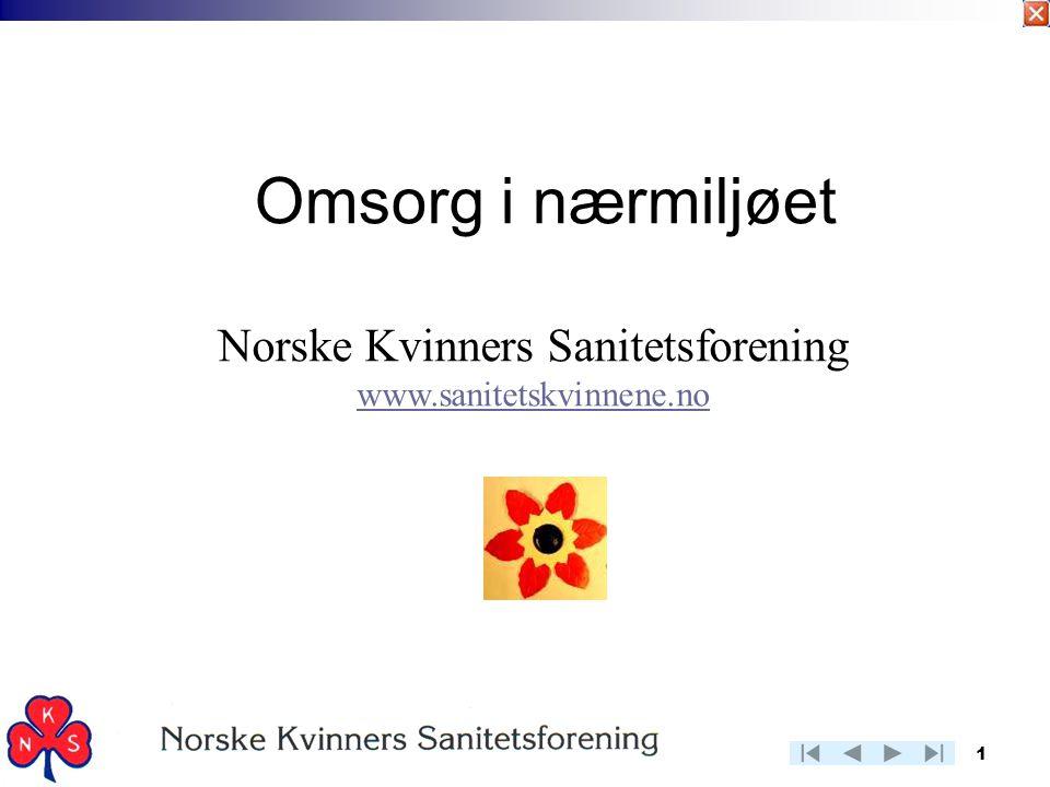 1 Omsorg i nærmiljøet Norske Kvinners Sanitetsforening www.sanitetskvinnene.no