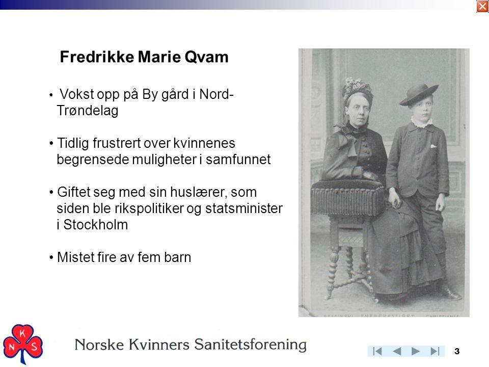 3 Fredrikke Marie Qvam • Vokst opp på By gård i Nord- Trøndelag • Tidlig frustrert over kvinnenes begrensede muligheter i samfunnet • Giftet seg med s