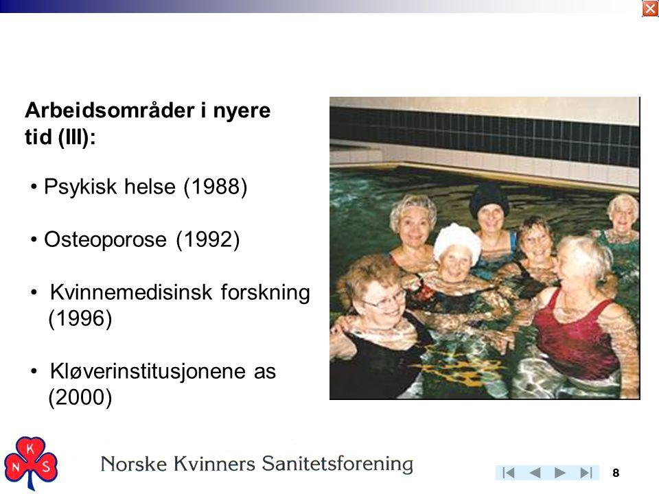 8 Arbeidsområder i nyere tid (III): • Psykisk helse (1988) • Osteoporose (1992) • Kvinnemedisinsk forskning (1996) • Kløverinstitusjonene as (2000)