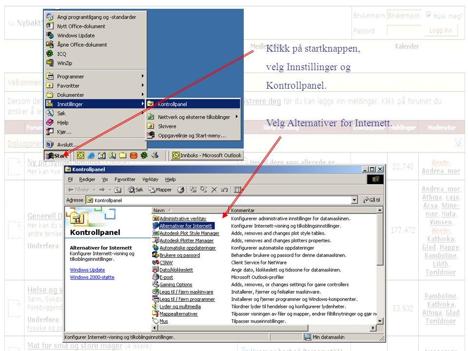 Klikk på startknappen, velg Innstillinger og Kontrollpanel. Velg Alternativer for Internett.