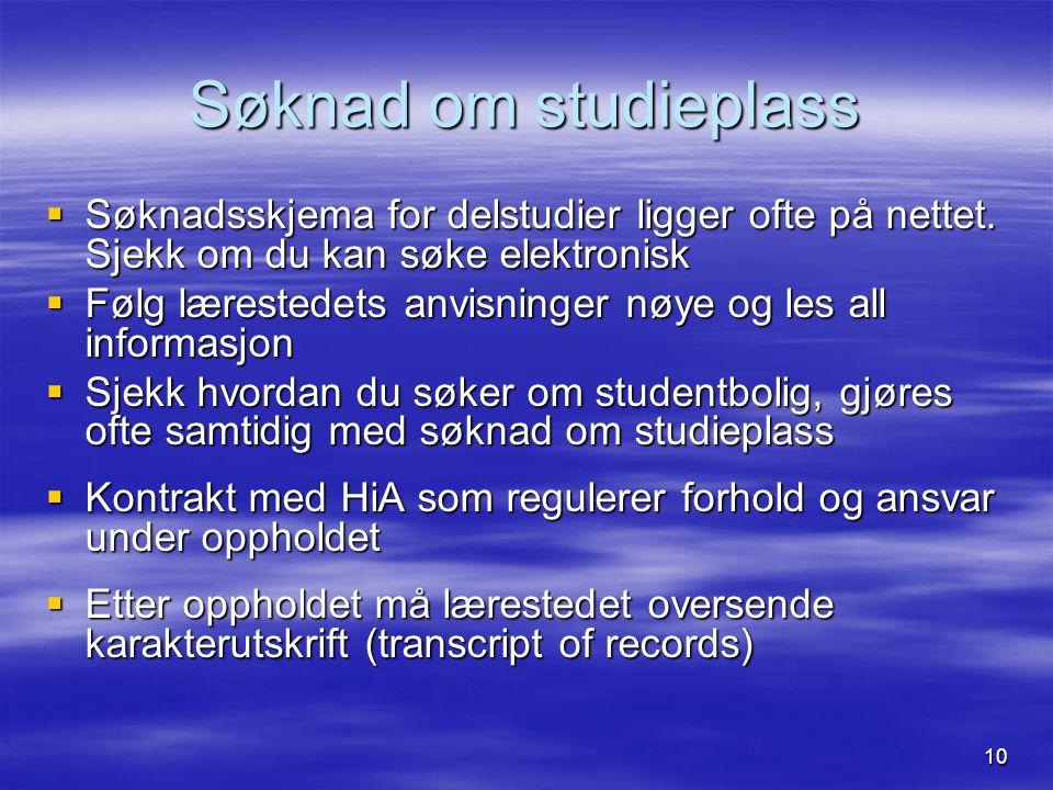 10 Søknad om studieplass  Søknadsskjema for delstudier ligger ofte på nettet.