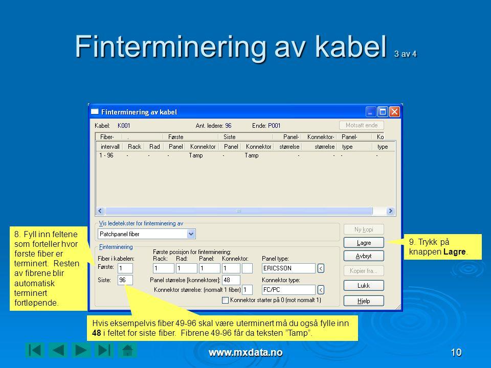 www.mxdata.no10 Finterminering av kabel 3 av 4 8.