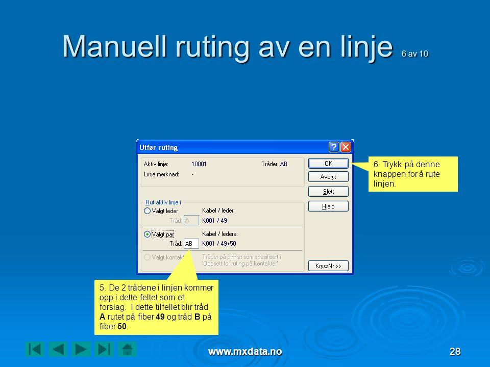 www.mxdata.no28 Manuell ruting av en linje 6 av 10 5.