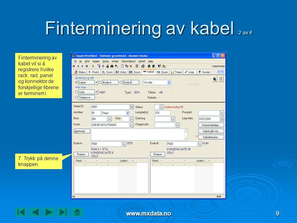 www.mxdata.no9 Finterminering av kabel 2 av 4 7.Trykk på denne knappen.