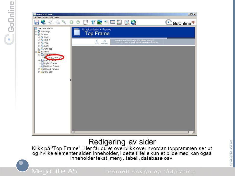 """Redigering av sider Klikk på """"Top Frame"""". Her får du et overblikk over hvordan topprammen ser ut og hvilke elementer siden inneholder, i dette tilfell"""