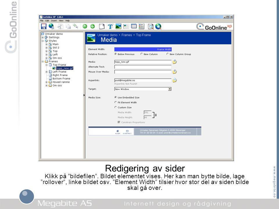 """Redigering av sider Klikk på """"bildefilen"""". Bildet elementet vises. Her kan man bytte bilde, lage """"rollover"""", linke bildet osv. """"Element Width"""" tilsier"""