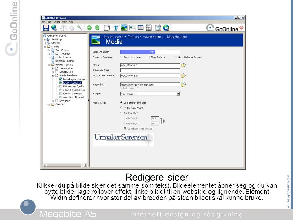 Redigere sider Klikker du på bilde skjer det samme som tekst. Bildeelementet åpner seg og du kan bytte bilde, lage rollover effekt, linke bildet til e