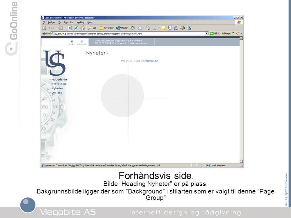"""Forhåndsvis side. Bilde """"Heading Nyheter"""" er på plass. Bakgrunnsbilde ligger der som """"Background"""" i stilarten som er valgt til denne """"Page Group"""""""