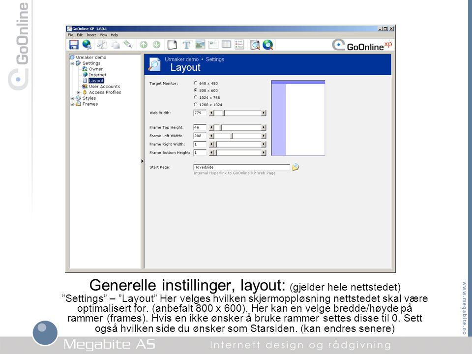 """Generelle instillinger, layout: (gjelder hele nettstedet) """"Settings"""" – """"Layout"""" Her velges hvilken skjermoppløsning nettstedet skal være optimalisert"""