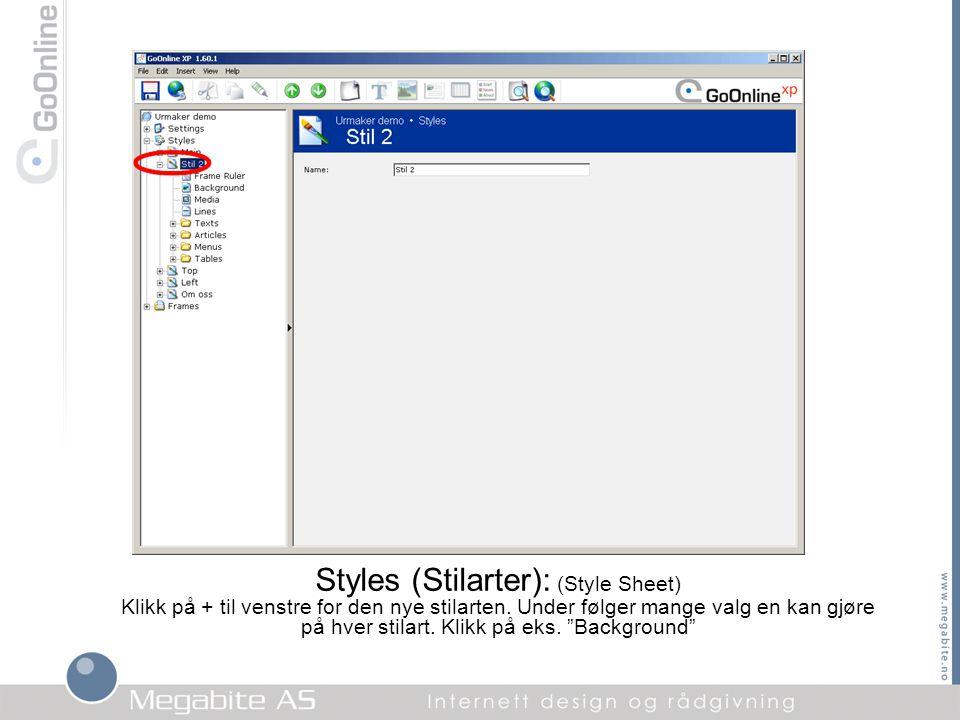 Styles (Stilarter): (Style Sheet) Klikk på + til venstre for den nye stilarten.