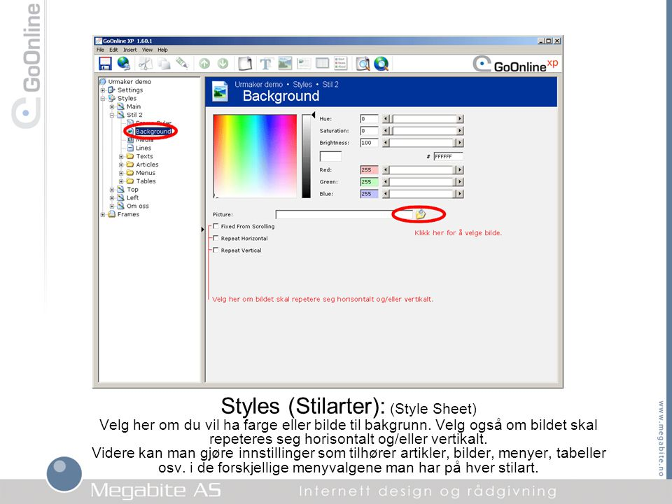 Styles (Stilarter): (Style Sheet) Velg her om du vil ha farge eller bilde til bakgrunn. Velg også om bildet skal repeteres seg horisontalt og/eller ve