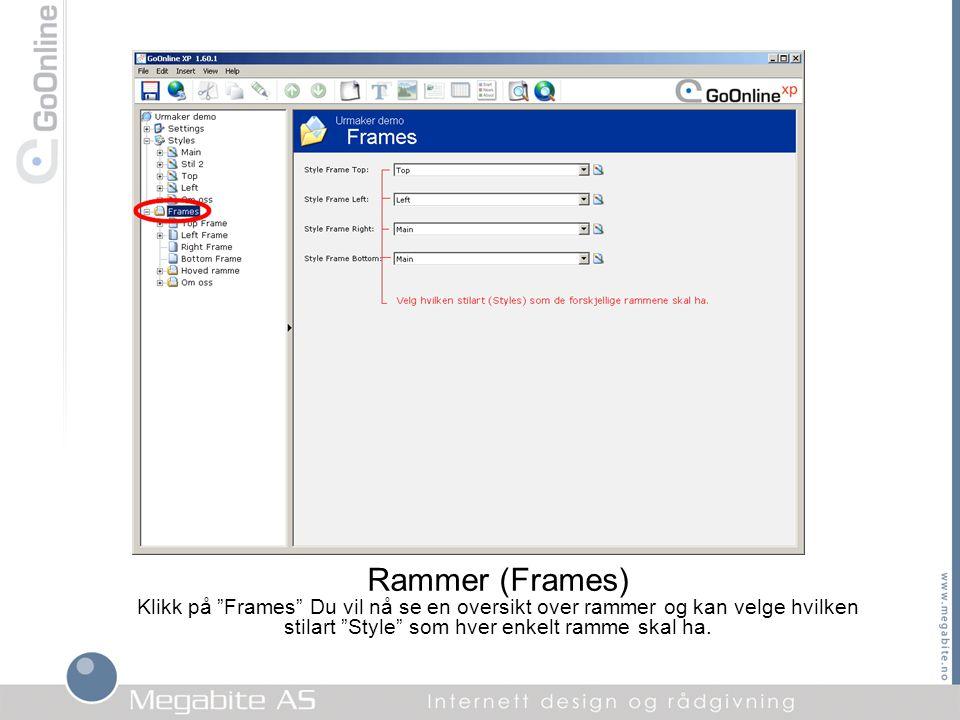 """Rammer (Frames) Klikk på """"Frames"""" Du vil nå se en oversikt over rammer og kan velge hvilken stilart """"Style"""" som hver enkelt ramme skal ha."""