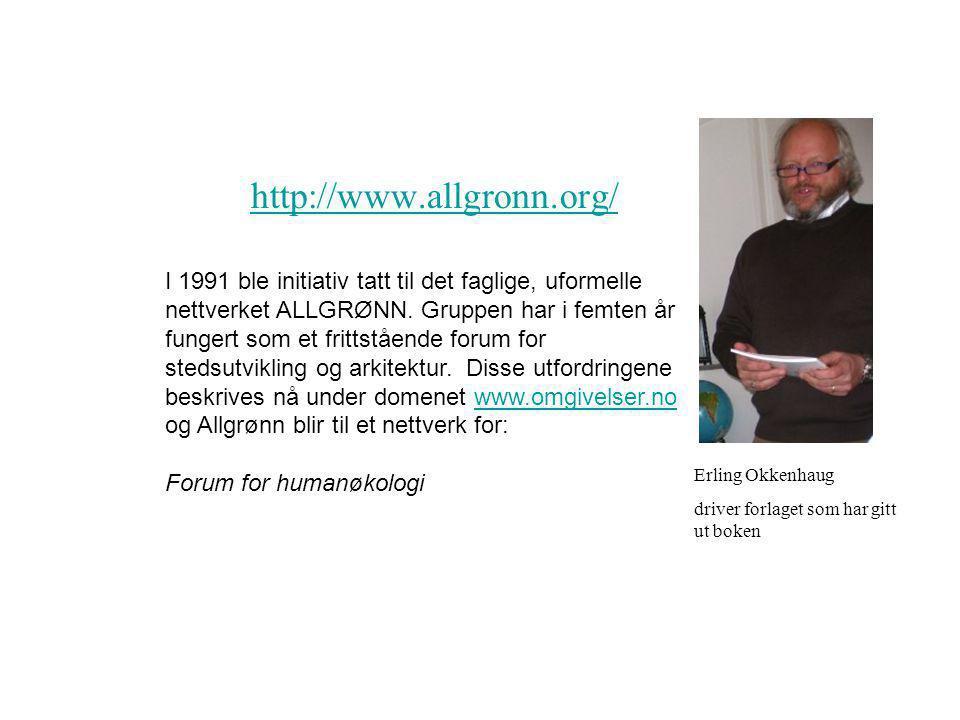 http://www.allgronn.org/ I 1991 ble initiativ tatt til det faglige, uformelle nettverket ALLGRØNN.