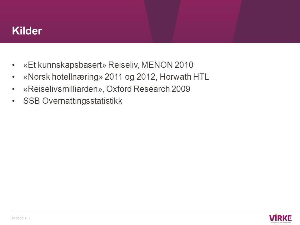 •«Et kunnskapsbasert» Reiseliv, MENON 2010 •«Norsk hotellnæring» 2011 og 2012, Horwath HTL •«Reiselivsmilliarden», Oxford Research 2009 •SSB Overnatti